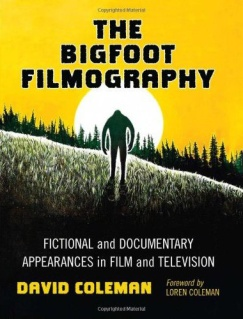 The Bigfoot Filmography by Dave Coleman